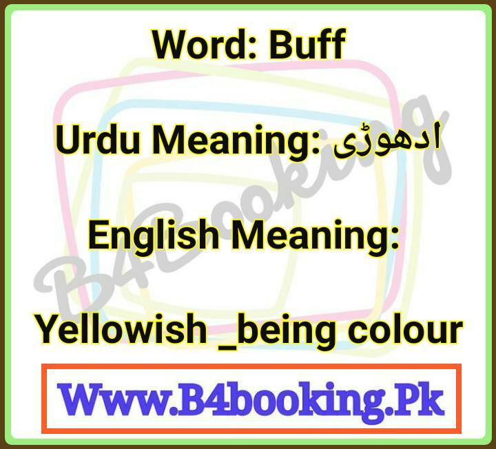 Buff Meanings In English and In Urdu its Pronunciation