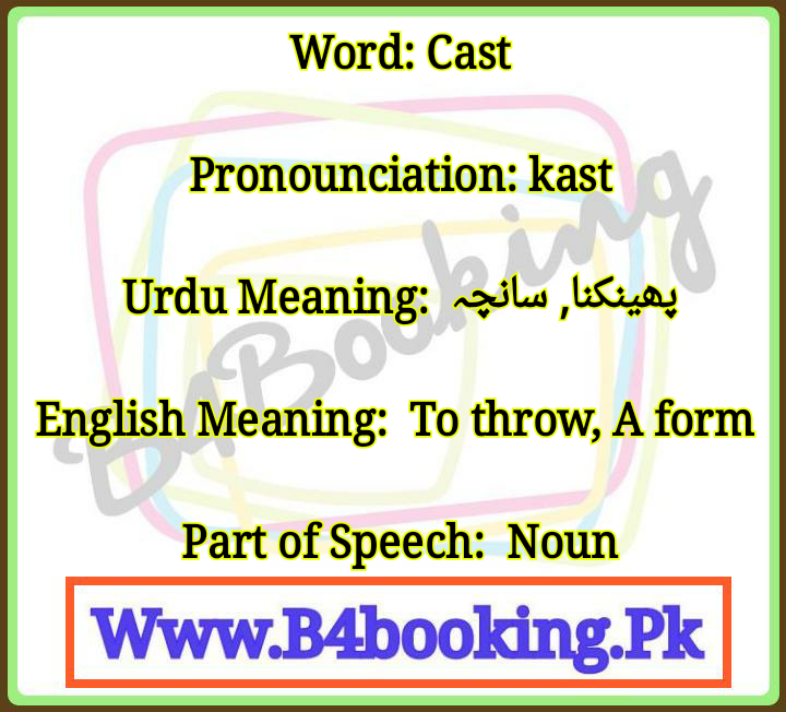 Cast Meaning In Urdu And English Its Pronounciation