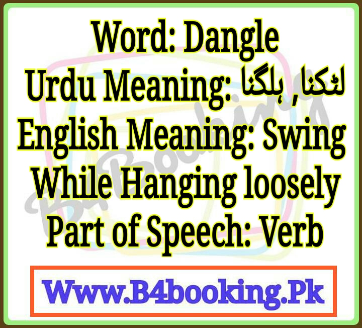 Dangle Meaning In Urdu and English Dangle Pronunciation